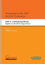 EAP in a Globalizing World: English as an Academic Lingua Franca Proceedings of the 2007 BALEAP Conference