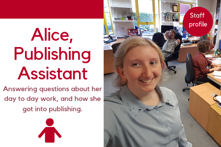 Alice, Publishing Assistant, Answering questions about how she got into publishing. Text set next to photo of Alice.